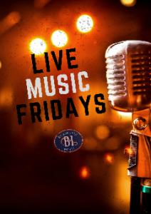 LIVE MUSIC Fridays nights!!