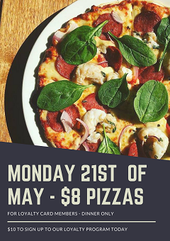 Monday 21st May $8 Pizzas!